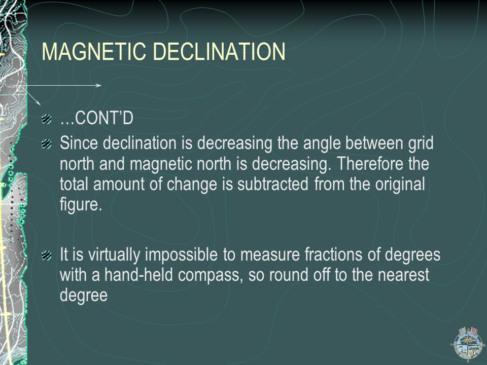 MAGNETIC DECLINATION …CONT'D