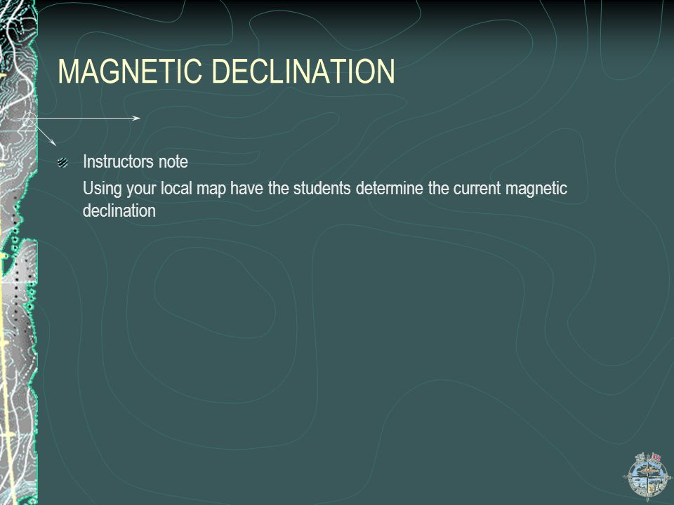MAGNETIC DECLINATION Instructors note
