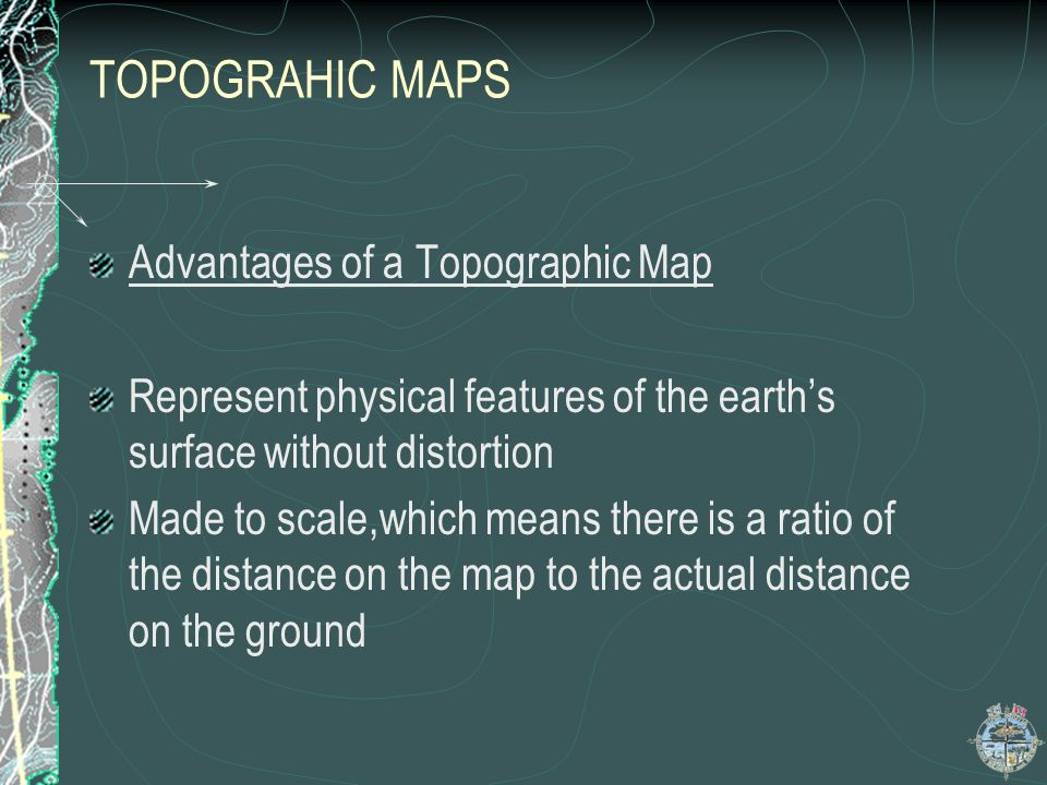 TOPOGRAHIC MAPS Advantages of a Topographic Map