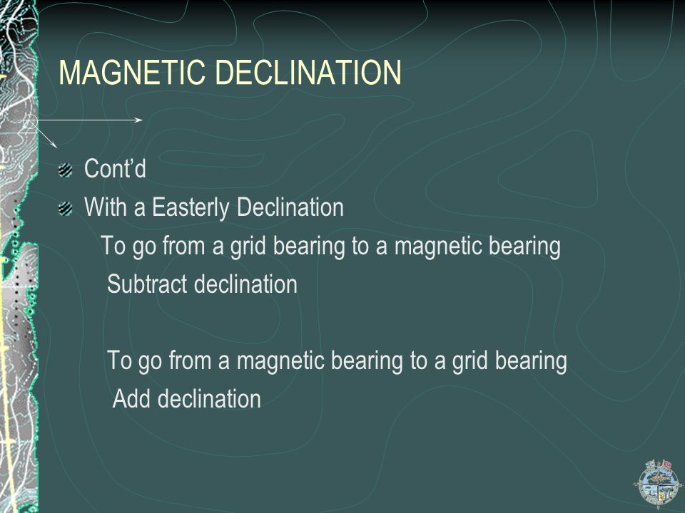 MAGNETIC DECLINATION Cont'd With a Easterly Declination