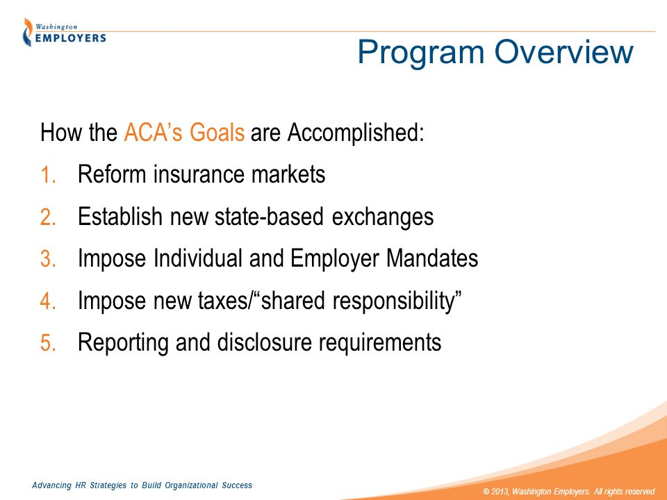 Program Overview How the ACA's Goals are Accomplished: