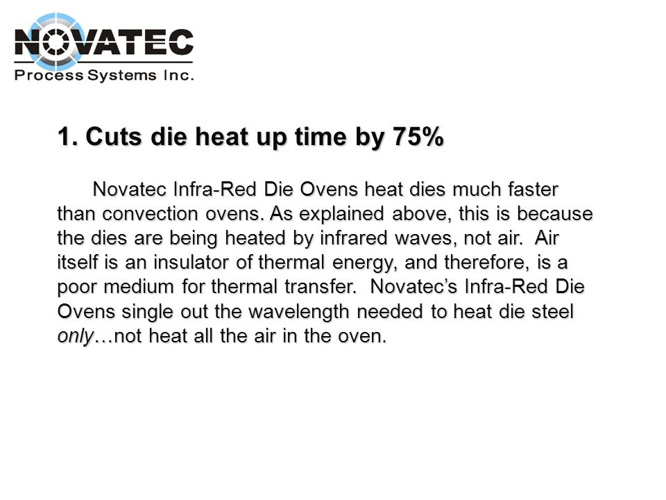 1. Cuts die heat up time by 75%