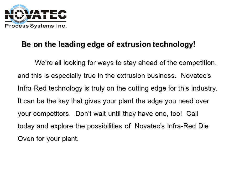 Be on the leading edge of extrusion technology!