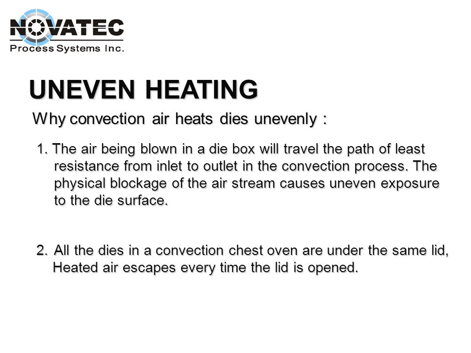 UNEVEN HEATING Why convection air heats dies unevenly: