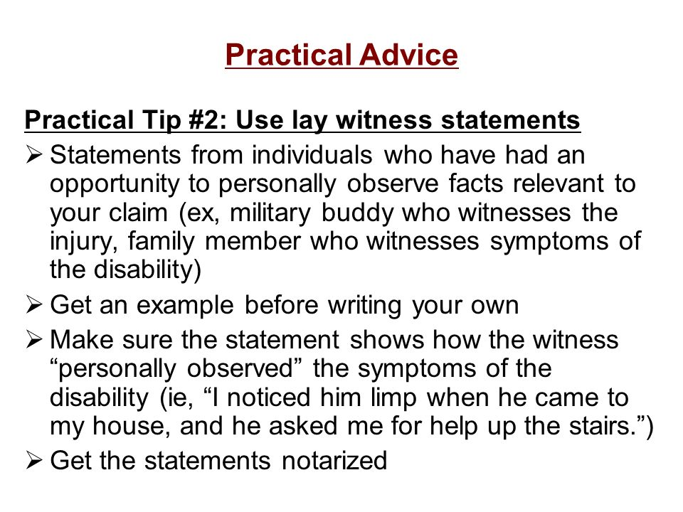 Practical Advice Practical Tip #2: Use lay witness statements