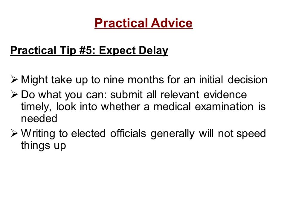 Practical Advice Practical Tip #5: Expect Delay
