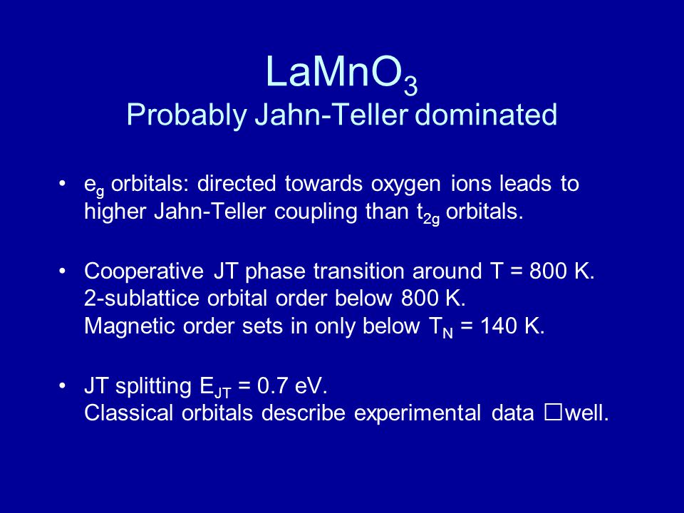 LaMnO3 Probably Jahn-Teller dominated