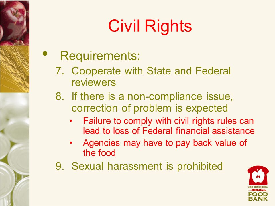 Civil Rights Requirements: Cooperate with State and Federal reviewers