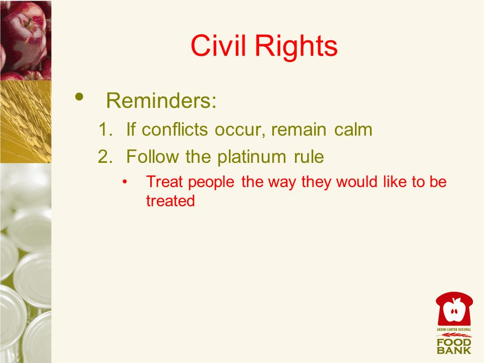 Civil Rights Reminders: If conflicts occur, remain calm