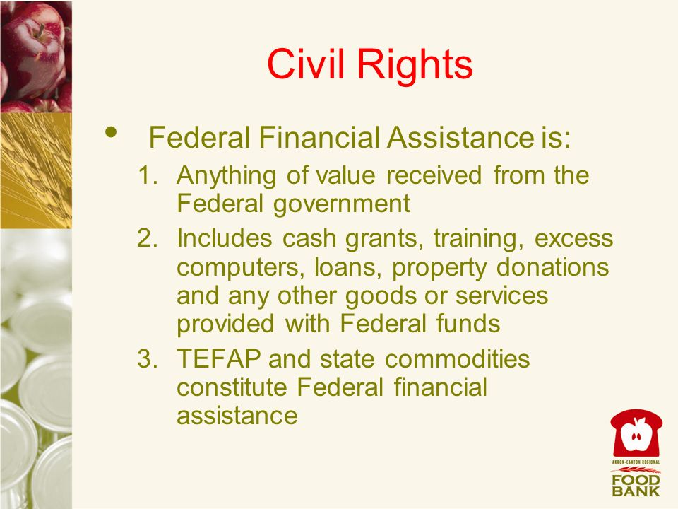 Civil Rights Federal Financial Assistance is: