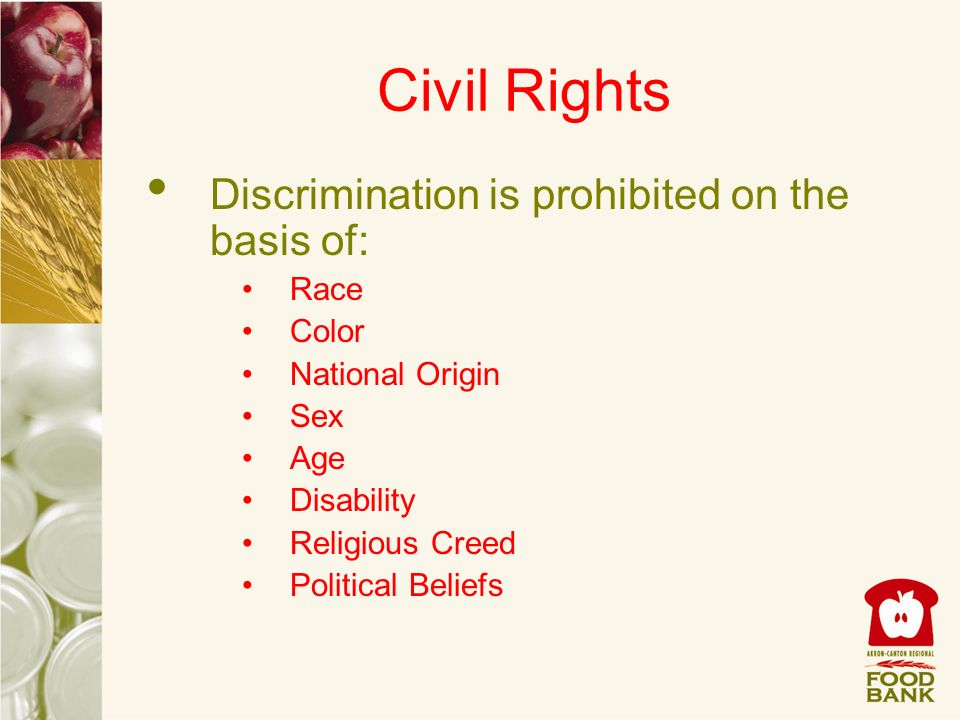 Civil Rights Discrimination is prohibited on the basis of: Race Color