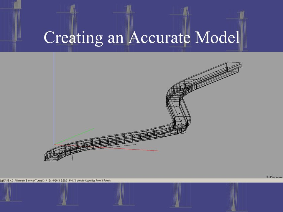 Creating an Accurate Model