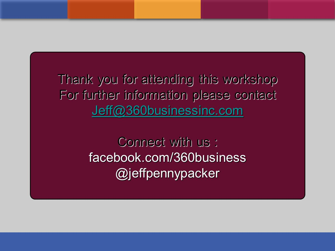 Thank you for attending this workshop