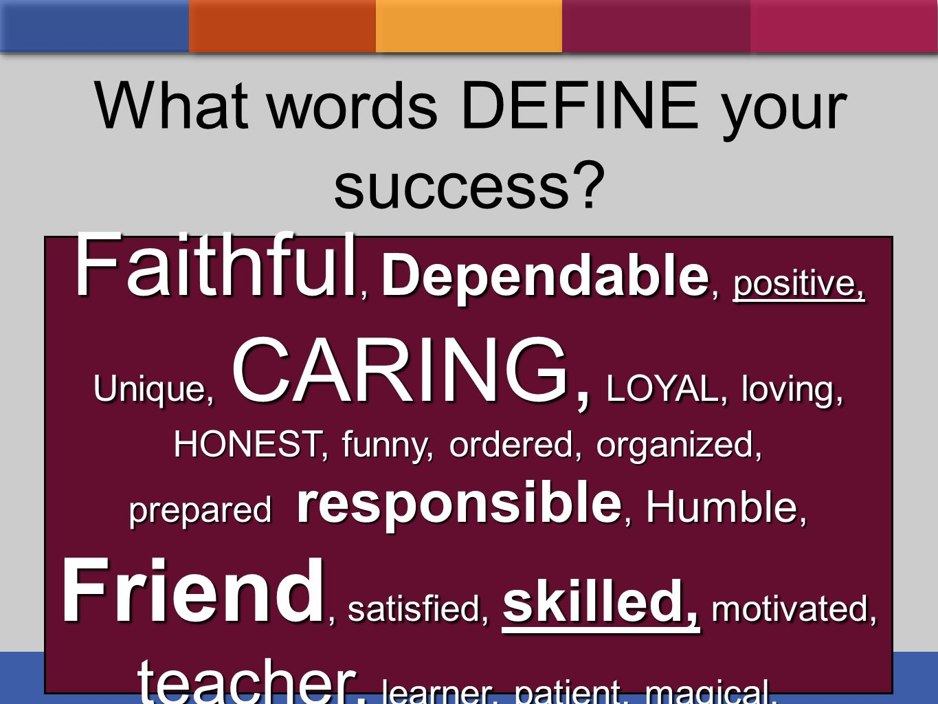 What words DEFINE your success