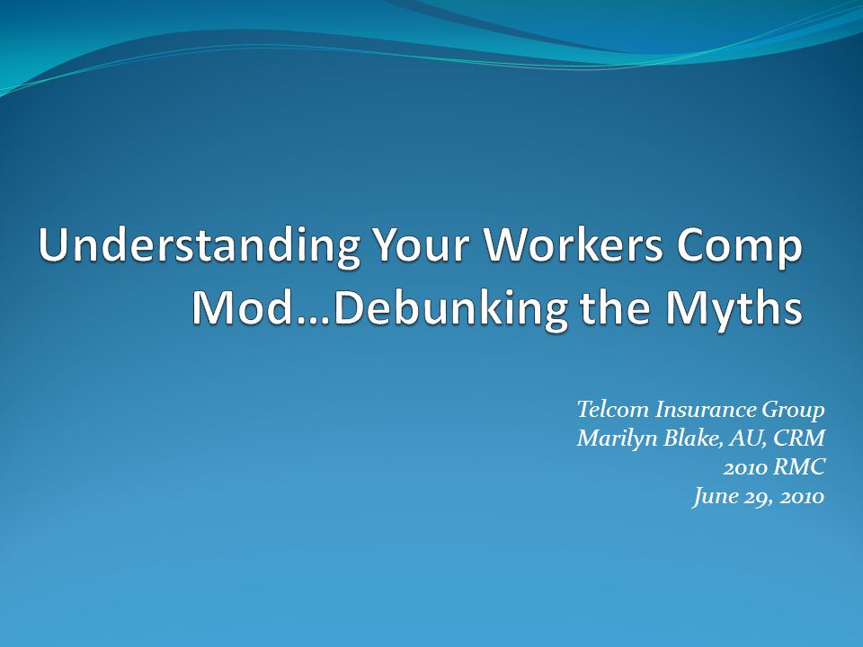 Understanding Your Workers Comp Mod…Debunking the Myths