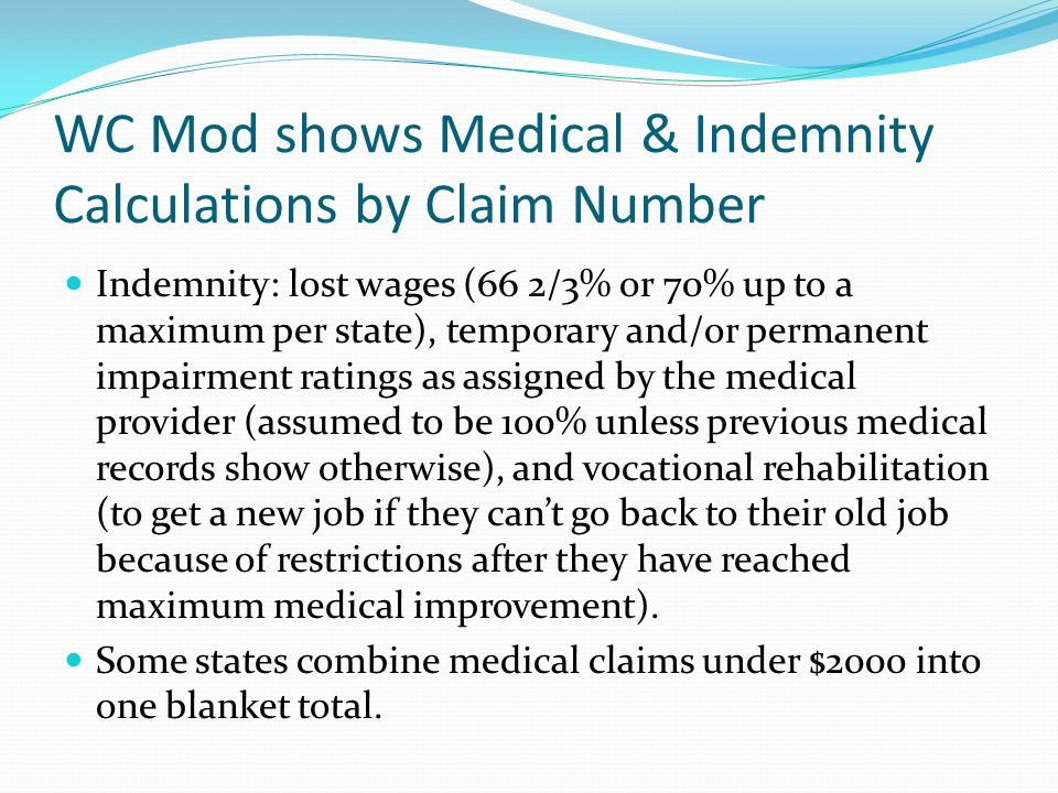 WC Mod shows Medical & Indemnity Calculations by Claim Number