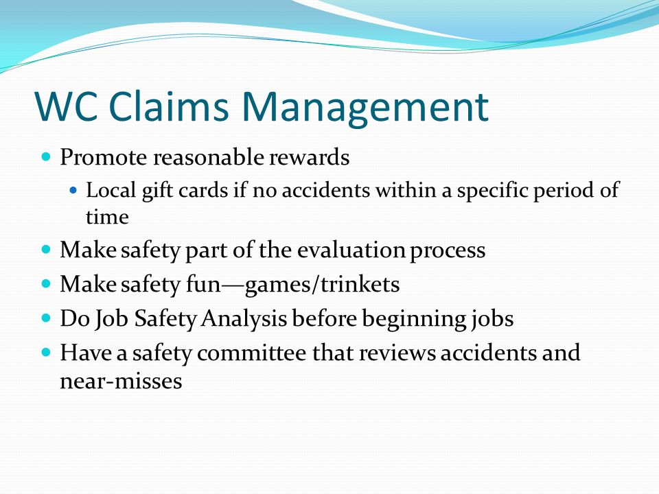 WC Claims Management Promote reasonable rewards