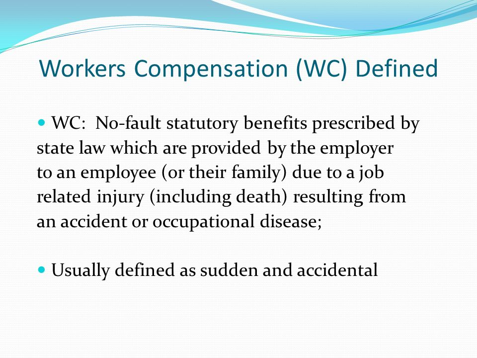 Workers Compensation (WC) Defined
