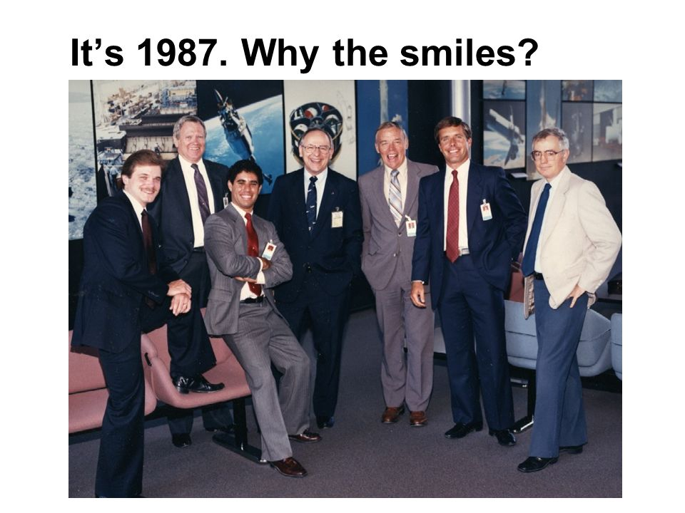 It's 1987. Why the smiles