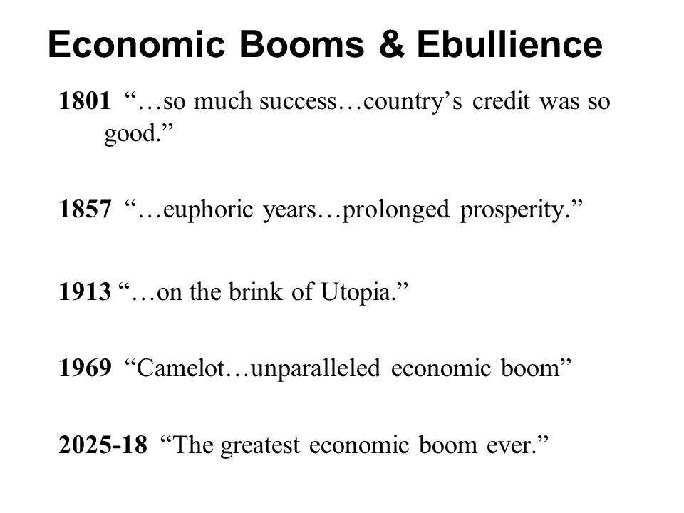 Economic Booms & Ebullience