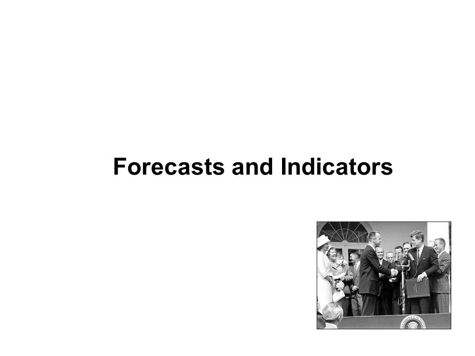 Forecasts and Indicators