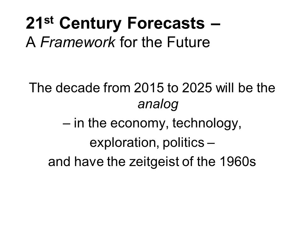 21st Century Forecasts – A Framework for the Future