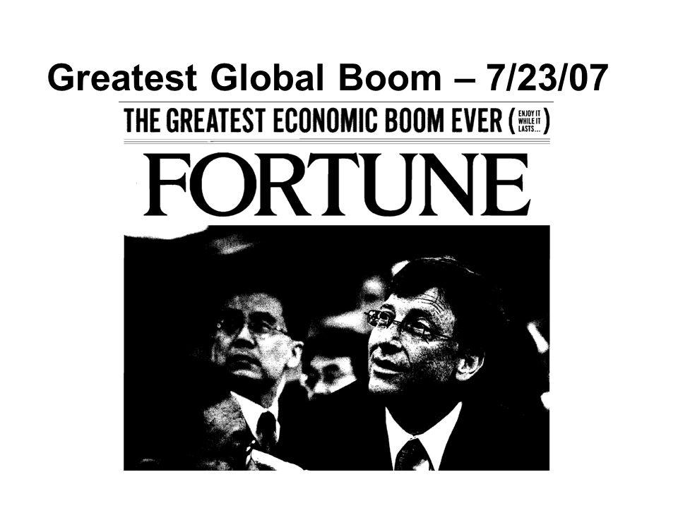 Greatest Global Boom – 7/23/07