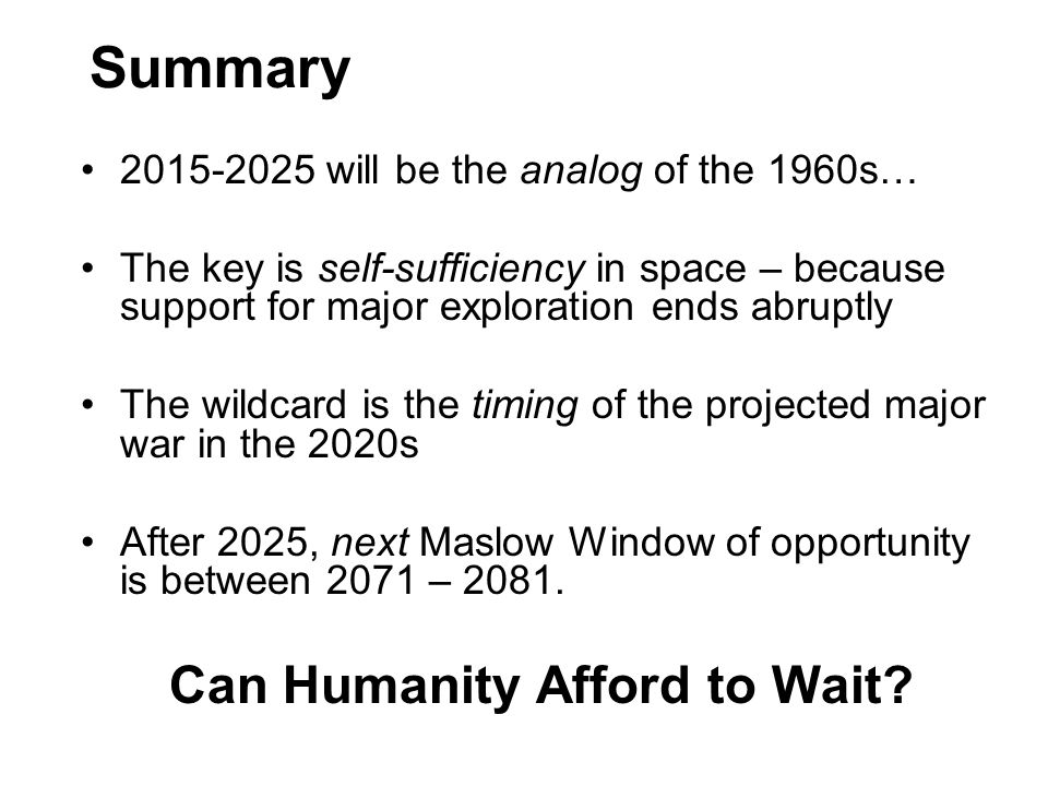 Can Humanity Afford to Wait