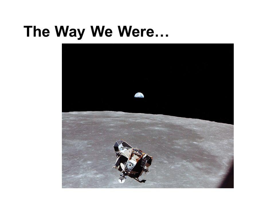 The Way We Were…