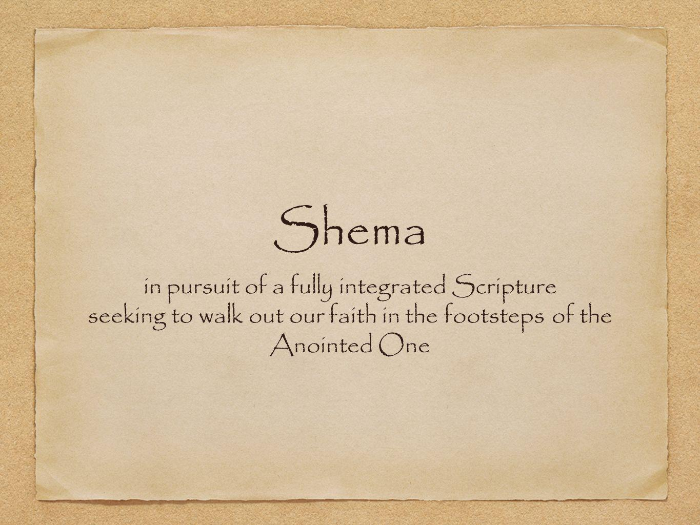 Shema in pursuit of a fully integrated Scripture