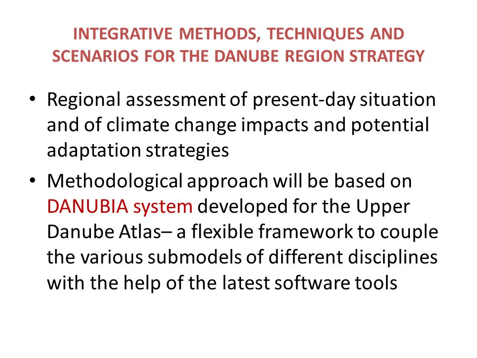 INTEGRATIVE METHODS, TECHNIQUES AND SCENARIOS FOR THE DANUBE REGION STRATEGY