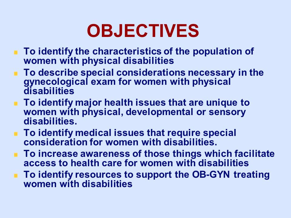 3/25/2017 OBJECTIVES. To identify the characteristics of the population of women with physical disabilities.