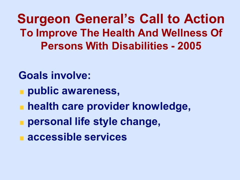 3/25/2017 Surgeon General's Call to Action To Improve The Health And Wellness Of Persons With Disabilities - 2005.