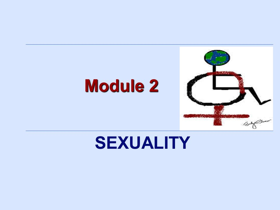 3/25/2017 Module 2. SEXUALITY.