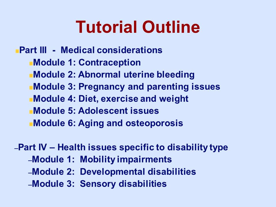 Tutorial Outline Part III - Medical considerations