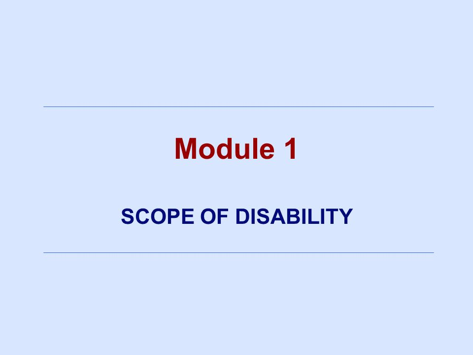 3/25/2017 Module 1 SCOPE OF DISABILITY