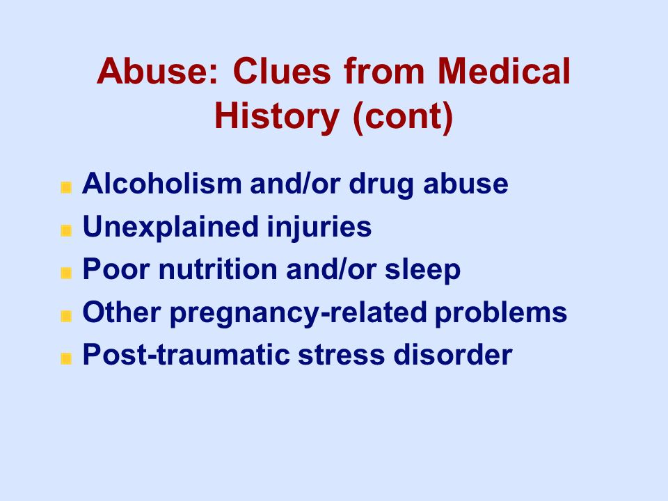 Abuse: Clues from Medical History (cont)