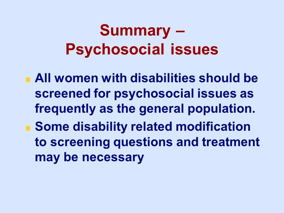 Summary – Psychosocial issues