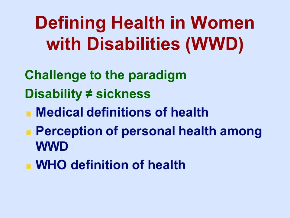 Defining Health in Women with Disabilities (WWD)