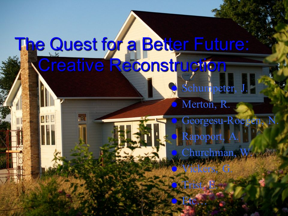 The Quest for a Better Future: Creative Reconstruction
