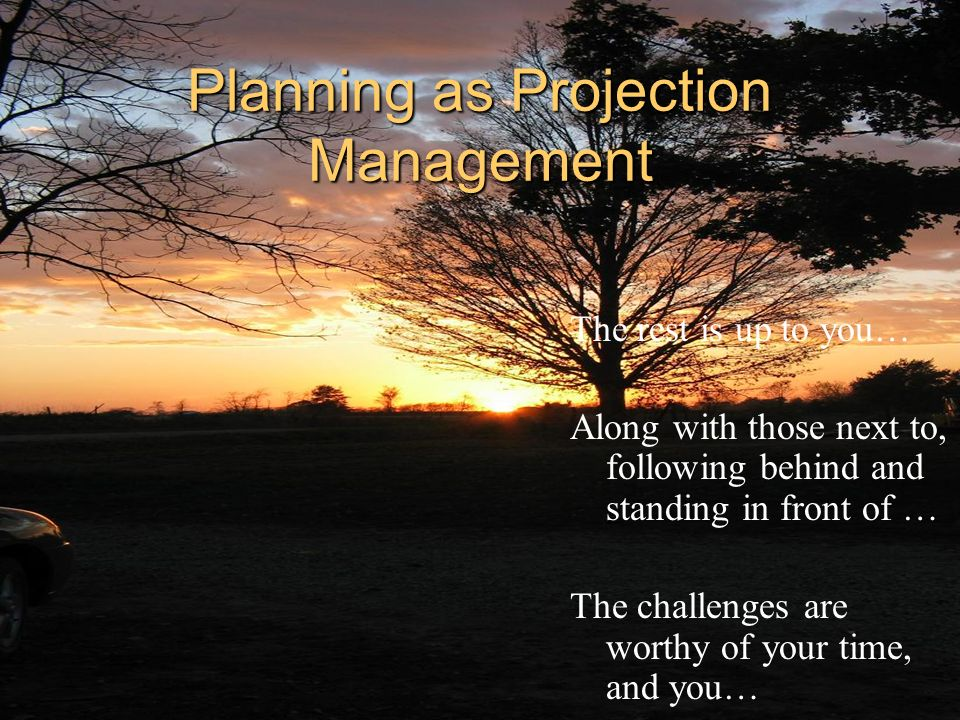Planning as Projection Management