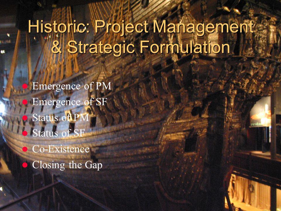 Historic: Project Management & Strategic Formulation