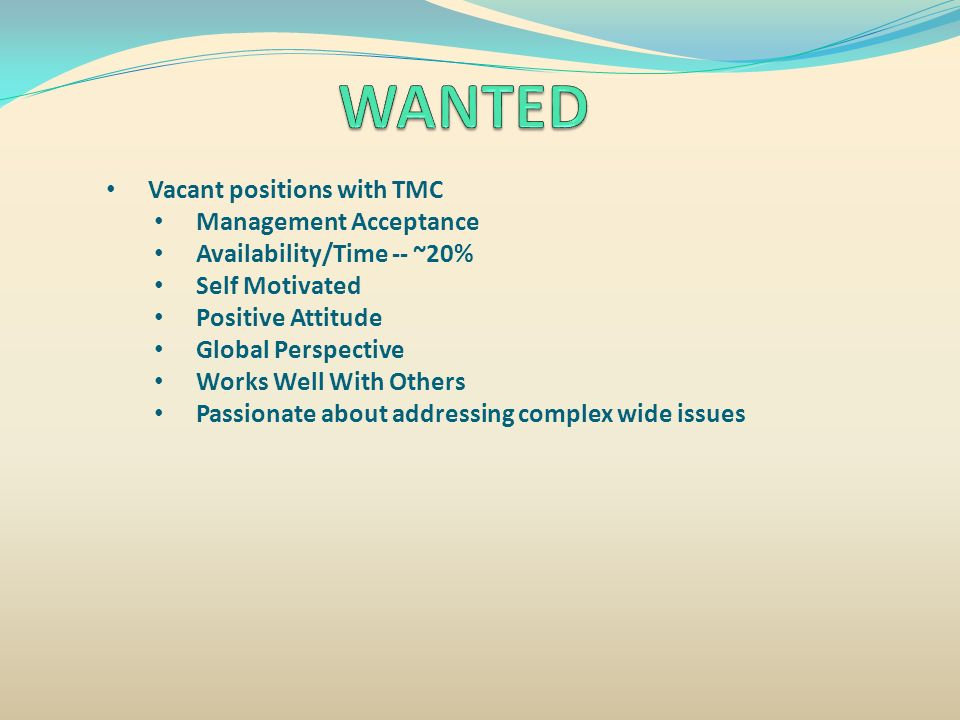 WANTED Vacant positions with TMC Management Acceptance