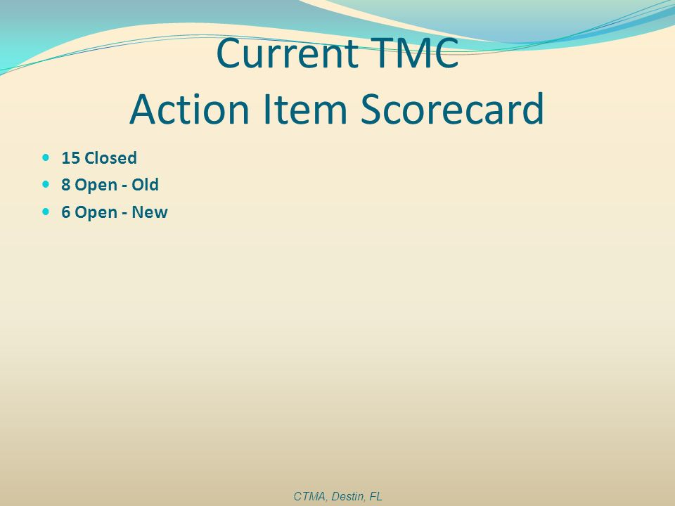 Current TMC Action Item Scorecard