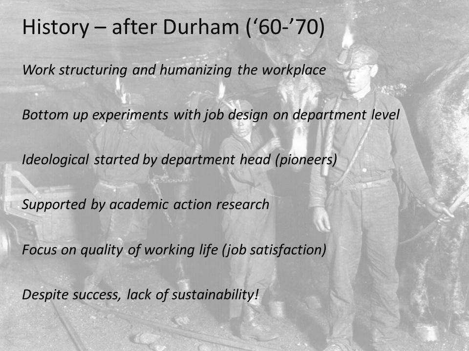 History – after Durham ('60-'70)