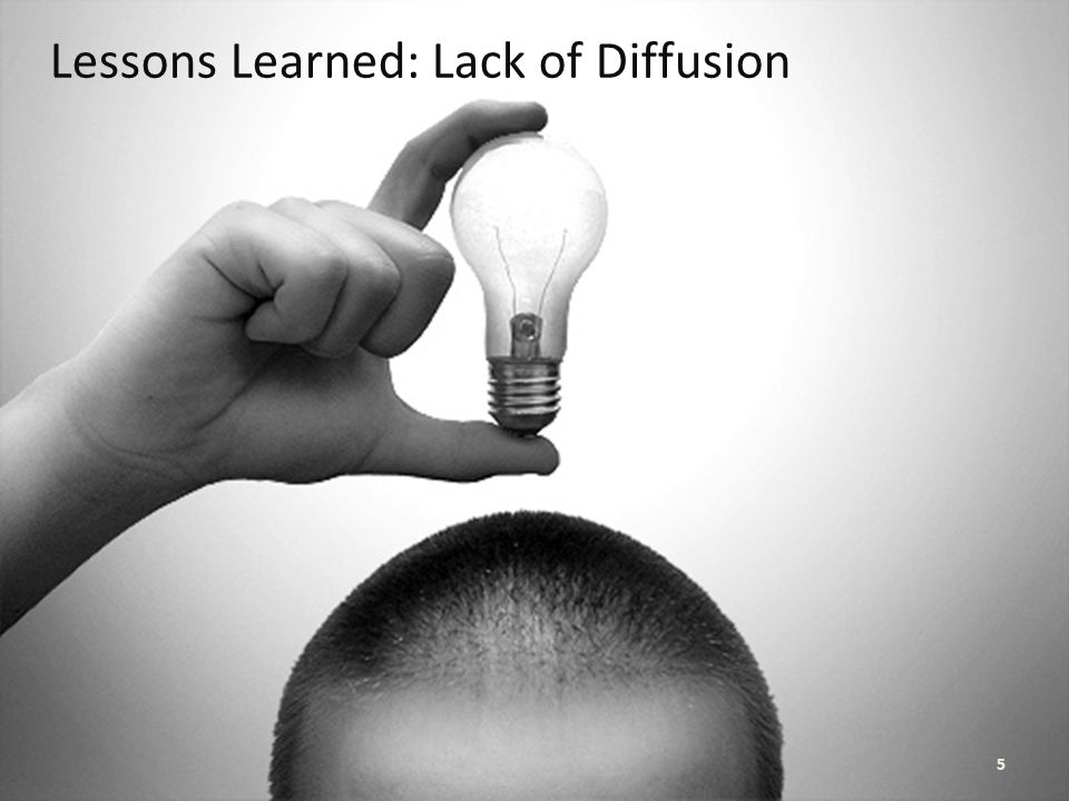 Lessons Learned: Lack of Diffusion