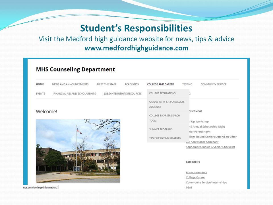 Student's Responsibilities Visit the Medford high guidance website for news, tips & advice www.medfordhighguidance.com