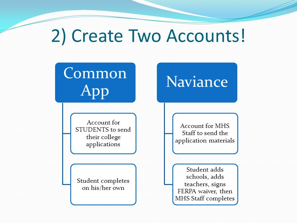 2) Create Two Accounts! Common App Naviance