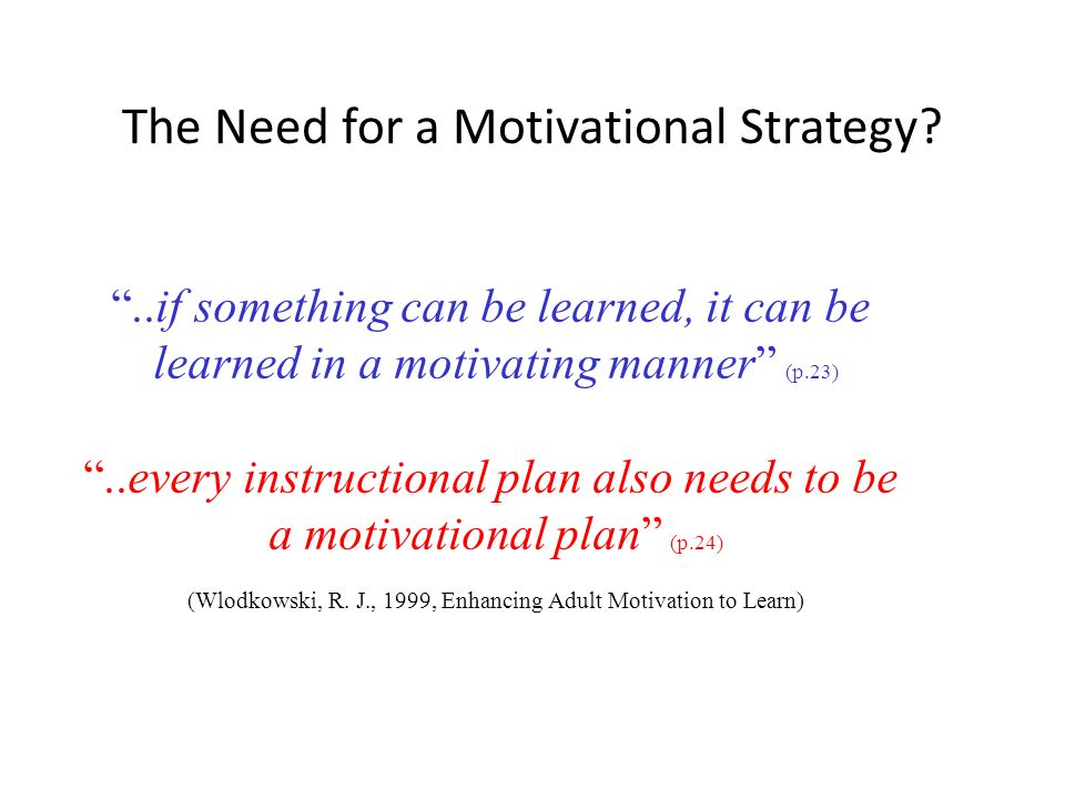 The Need for a Motivational Strategy