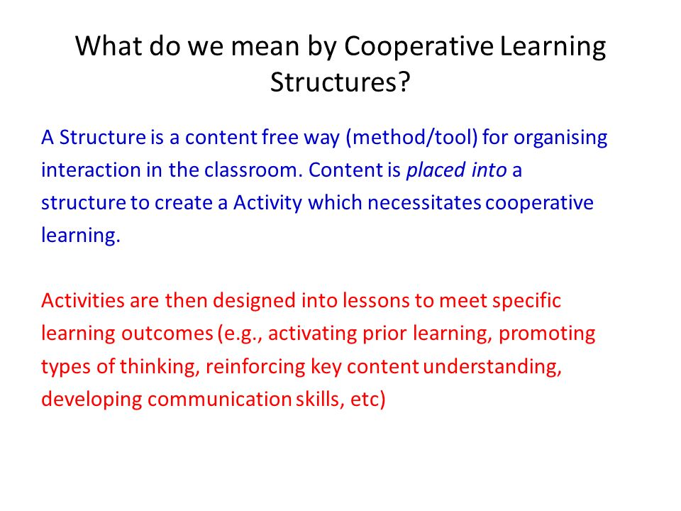 What do we mean by Cooperative Learning Structures